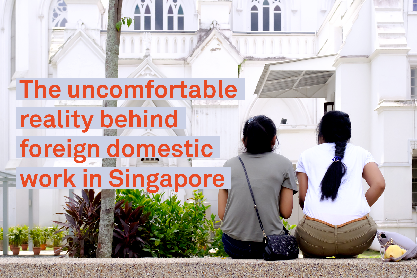 The uncomfortable reality behind foreign domestic work in Singapore