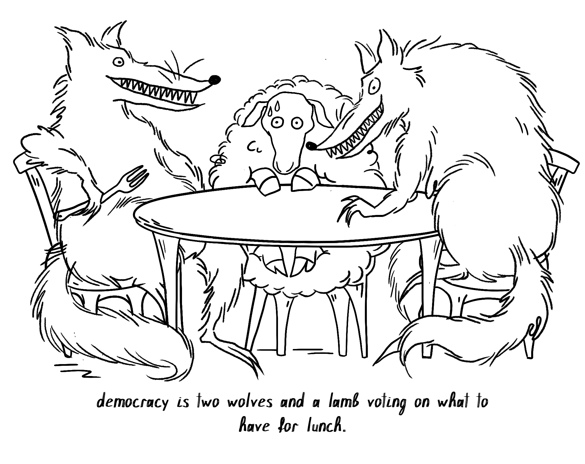 "An illustration of two wolves and a lamb dining together, with a subtitle saying, ""democracy is two wolves and a lamb voting on what to have for lunch."""